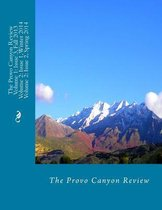 The Provo Canyon Review Volume 1; Issue 3 and Volume 2; Issue 1 and 2