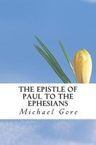 Boek cover The Epistle of Paul to the Ephesians van Ps Michael Gore