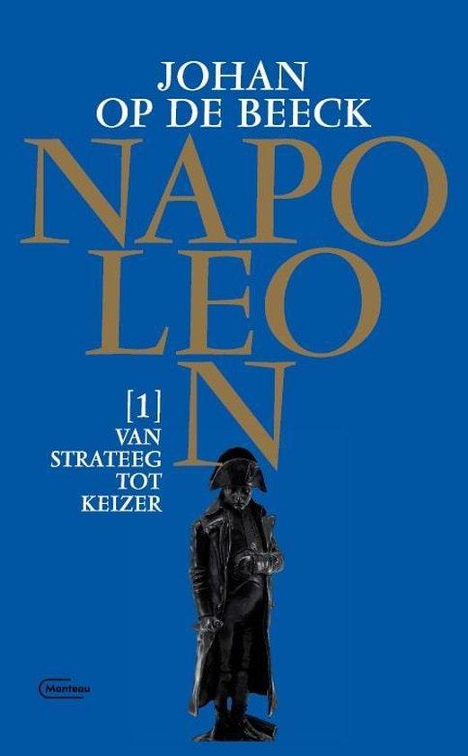 Boek cover Napoleon 1 -   Van strateeg tot keizer van Johan op de Beeck (Hardcover)
