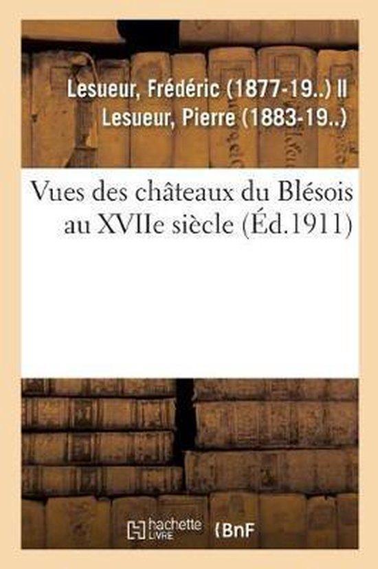 Vues des chateaux du Blesois au XVIIe siecle. Dessins illustrant le manuscrit