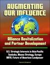 Augmenting Our Influence: Alliance Revitalization and Partner Development - U.S. Strategic Interests in Asia-Pacific, Senkaku, Obama Strategy, Europe, NATO, Future of American Landpower