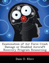 Examination of Air Force Crash Damage or Disabled Aircraft Recovery Program Resourcing
