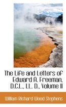 The Life and Letters of Edward A. Freeman, D.C.L., LL. D., Volume II