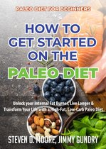 Paleo Diet for Beginners - How to Get Started on the Paleo Diet
