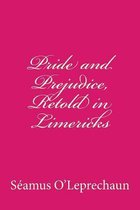 Pride and Prejudice, Retold in Limericks