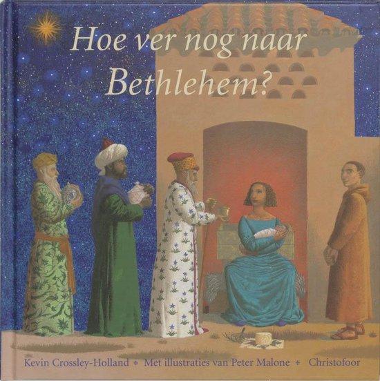 Hoe ver nog naar Bethlehem? - Kevin Crossley-Holland pdf epub
