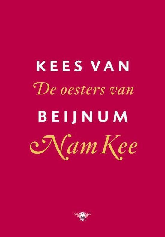 De oesters van Nam Kee - Kees van Beijnum |