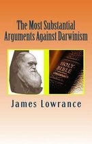 The Most Substantial Arguments Against Darwinism
