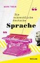 Die schreckliche deutsche Sprache / The Awful German Language