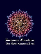 Awesome Mandalas An Adult Coloring Book