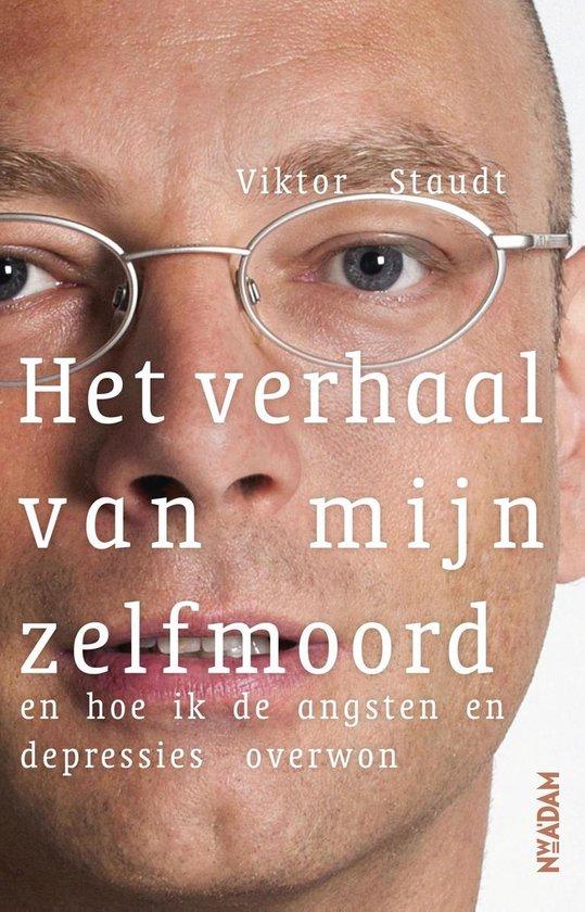 Boek cover Het verhaal van mijn zelfmoord van Viktor Staudt (Onbekend)