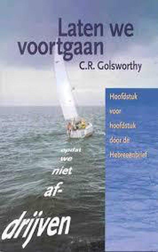 Laten we voortgaan - C.R Golsworthy |