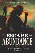 Escape from Abundance
