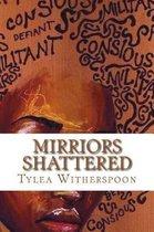 Mirriors Shattered