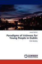 Paradigms of Irishness for Young People in Dublin