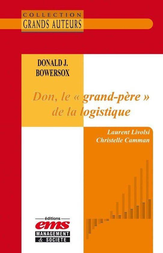 Boek cover Donald J. Bowersox - Don, le grand-père de la logistique van Laurent Livolsi (Onbekend)