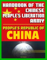 Handbook of the Chinese People's Liberation Army by the U.S. Defense Intelligence Agency: Armed Forces, History, Doctrine, Command and Control