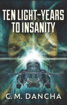 Ten Light-Years To Insanity