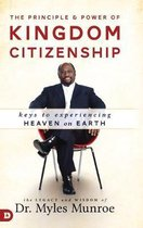 Boek cover Principle And Power Of Kingdom Citizenship, The van Dr. Myles Munroe (Hardcover)