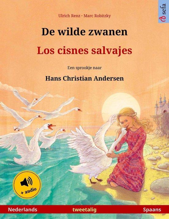 Sefa prentenboeken in twee talen - De wilde zwanen – Los cisnes salvajes (Nederlands – Spaans) - Ulrich Renz  