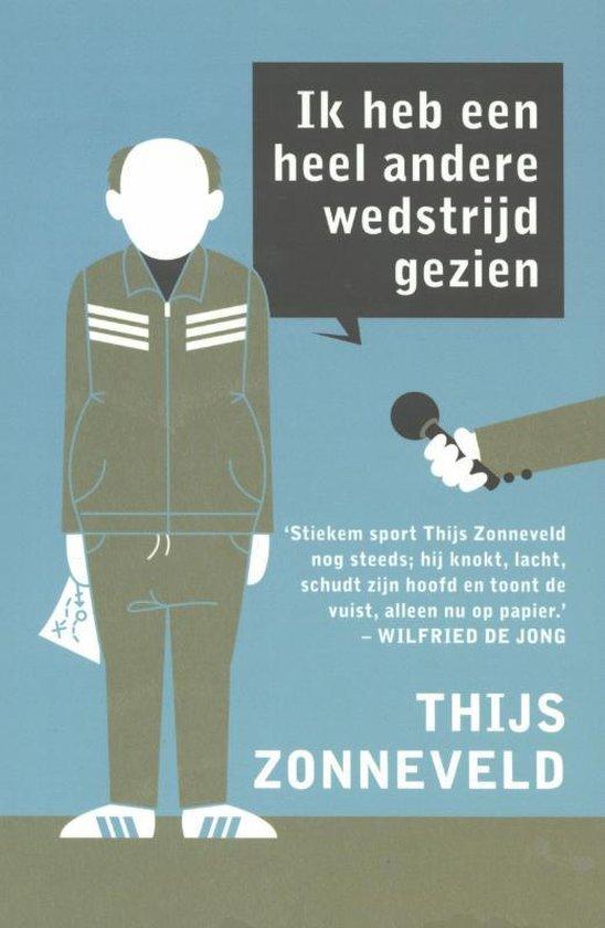 Ik heb een heel andere wedstrijd gezien - Thijs Zonneveld |