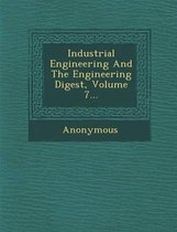 Industrial Engineering and the Engineering Digest, Volume 7...