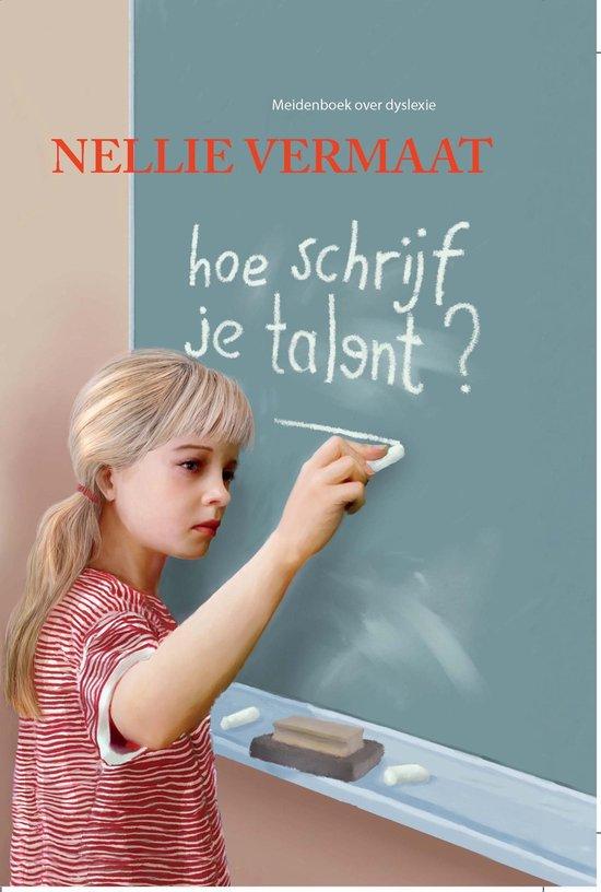 Boek cover Hoe schrijf je talent? van Nellie Vermaat (Onbekend)