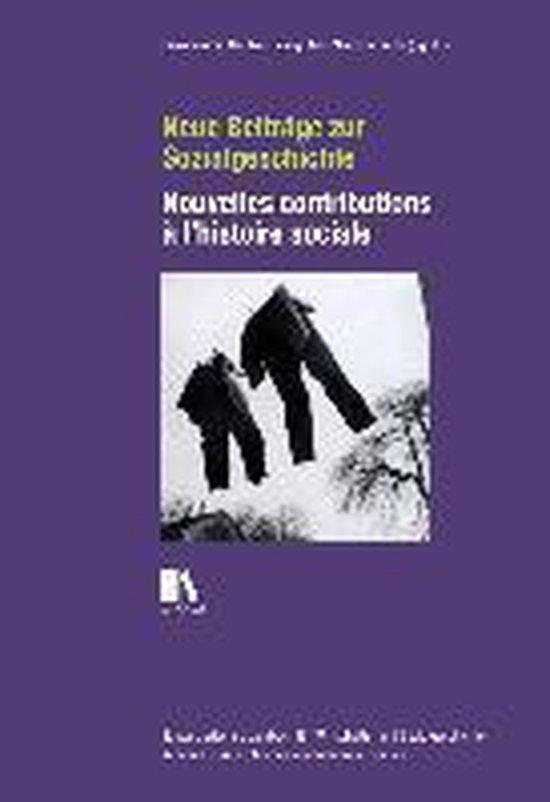 Neue Beiträge zur Sozialgeschichte - Nouvelles contributions à l'histoire sociale