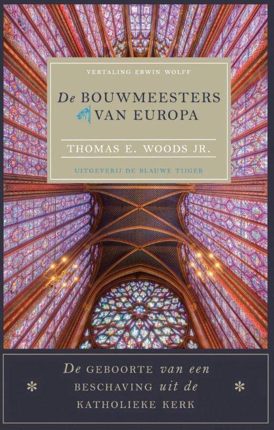 De bouwmeesters van Europa - Thomas E. Woods |
