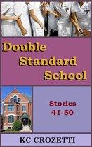 Double Standard School: Stories 41 – 50