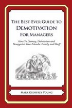 The Best Ever Guide to Demotivation for Managers