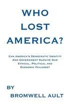Who Lost America?