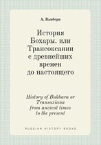 History of Bukhara or Transoxiana from Ancient Times to the Present