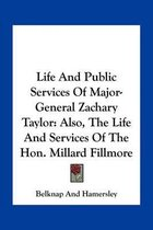 Life and Public Services of Major-General Zachary Taylor
