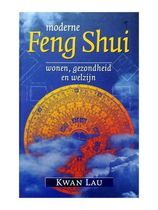 MODERNE FENG SHUI WONEN GEZONDHEID WELZI - K. Lau  