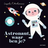 Astronaut, waar ben je?