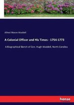 A Colonial Officer and His Times - 1754-1773