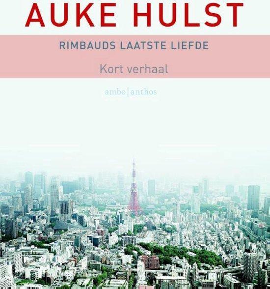 Rimbauds laatste liefde - Auke Hulst pdf epub