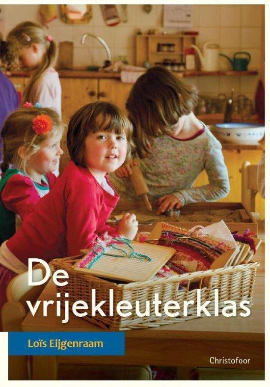 Boek cover De vrijekleuterklas van Loïs Eijgenraam