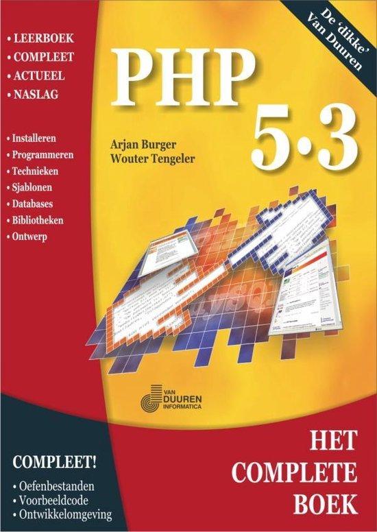 Het complete boek - Het Complete Boek PHP 5.3 - Wouter Tengeler  