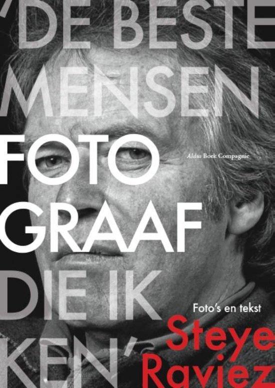 'De beste mensenfotograaf die ik ken' - Steye Raviez |