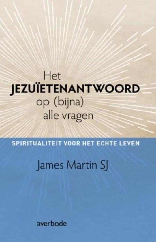 Het Jezuiëtenantwoord op (bijna) alle vragen - James Martin pdf epub