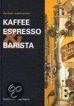 Kaffee Espresso und Barista