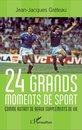 24 grands moments de sport