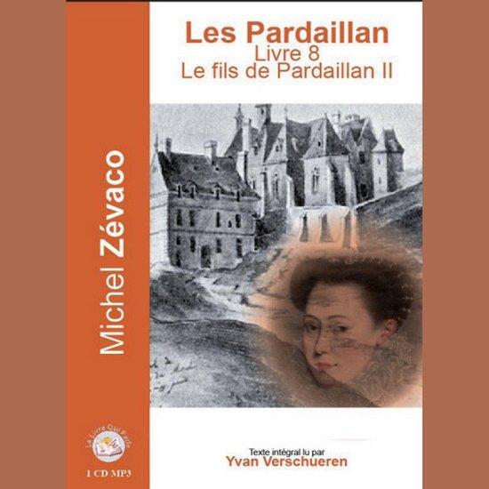 Les Pardaillan - Livre 08 - Le fils de Pardaillan 2