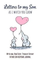 Letters to My Son - As I watch You Grow- Father Son Keepsake Journal