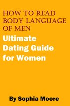 How To Read Body Language of Men: Ultimate Dating Guide for Women