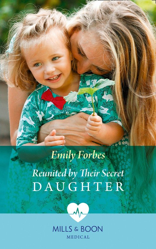 Reunited By Their Secret Daughter (Mills & Boon Medical) (London Hospital Midwives, Book 3)