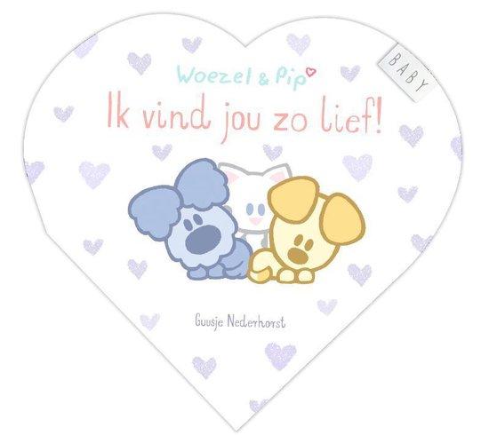 Woezel & Pip Baby - Ik vind jou zo lief! - Guusje Nederhorst |