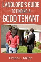 Landlords Guide to Finding a Good Tenant